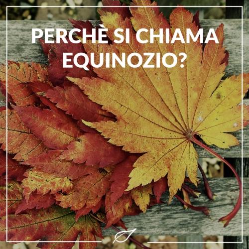 Perché si chiama Equinozio?